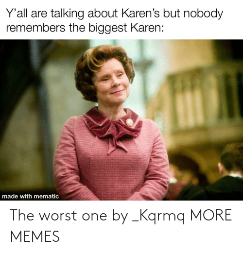 worst: The worst one by _Kqrmq MORE MEMES