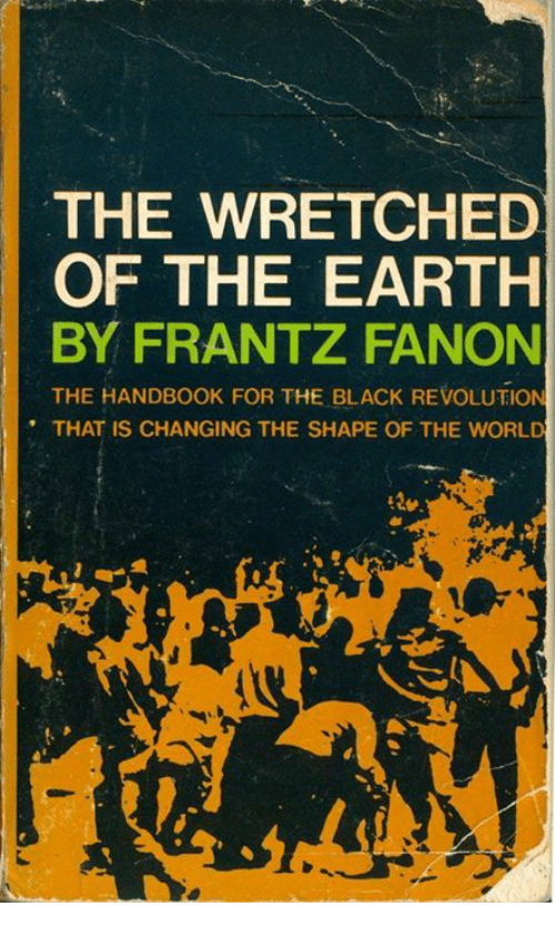 an analysis of fanons the wretched of the earth