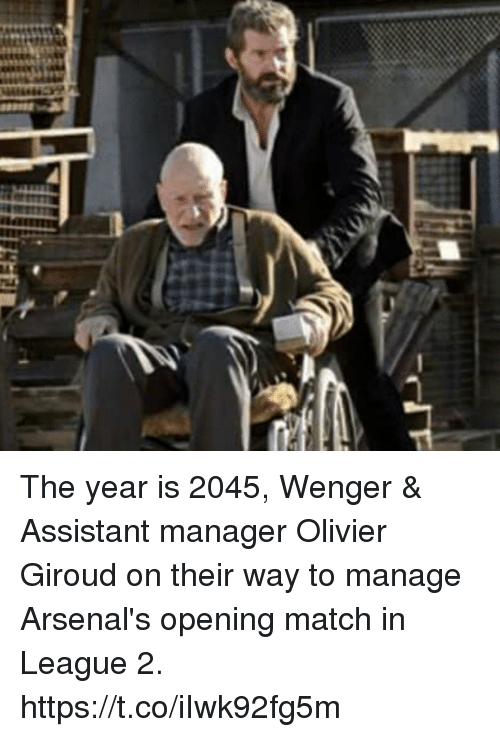 Soccer, Match, and League: The year is 2045, Wenger & Assistant manager Olivier Giroud on their way to manage Arsenal's opening match in League 2. https://t.co/iIwk92fg5m