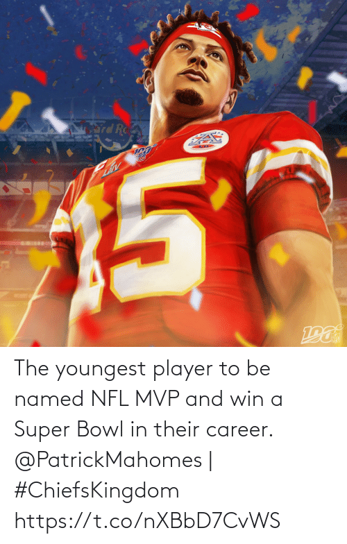 bowl: The youngest player to be named NFL MVP and win a  Super Bowl in their career.  @PatrickMahomes | #ChiefsKingdom https://t.co/nXBbD7CvWS