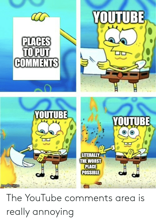 Area: The YouTube comments area is really annoying