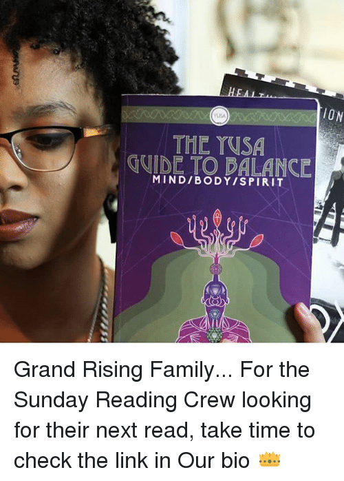 the sundays: THE YUSA  IDE TO DALANCE  MIND/BODY/SPIRIT Grand Rising Family... For the Sunday Reading Crew looking for their next read, take time to check the link in Our bio 👑