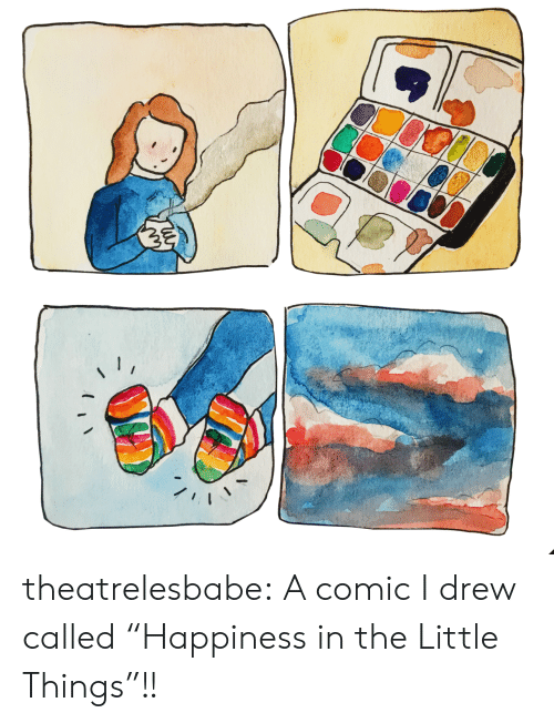 """Happiness In: theatrelesbabe: A comic I drew called""""Happiness in the Little Things""""!!"""