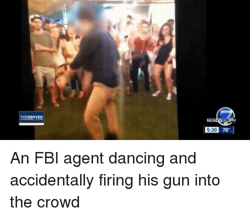 THEDENVER 530 78 530 An FBI Agent Dancing And Accidentally