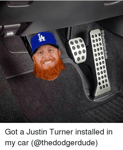 Mlb, Got, and Car: @thedodgerdude Got a Justin Turner installed in my car   (@thedodgerdude)
