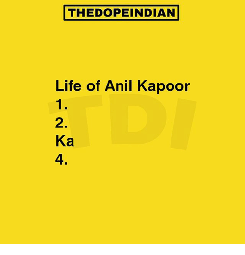 anil kapoor: THEDOPE INDIAN  Life of Anil Kapoor