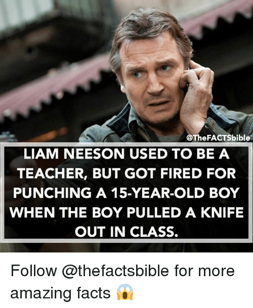 thefacts bible liam neeson used to be a teacher but 15401708 🔥 25 best memes about memes memes, meme generator