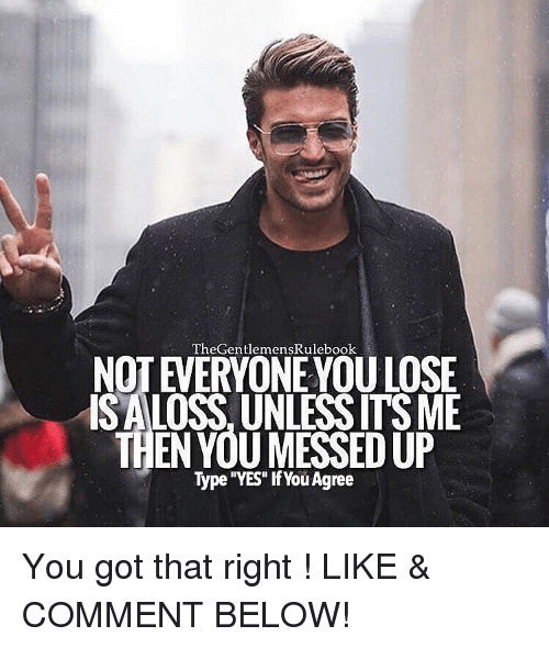 """Memes, 🤖, and That's Right: TheGentlemens Rulebook  ISALOSS UNLESSITSME  ENVOU MESSED UP  Type MYES"""" if You got that right ! LIKE & COMMENT BELOW!"""