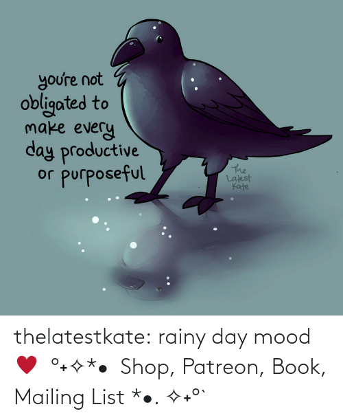 youre: thelatestkate:  rainy day mood ♥  °˖✧*•  Shop, Patreon, Book, Mailing List *•. ✧˖°`