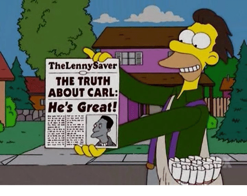 Truth, Carl, and Great: TheLennySaver  THE TRUTH  ABOUT CARL:  He's Great!