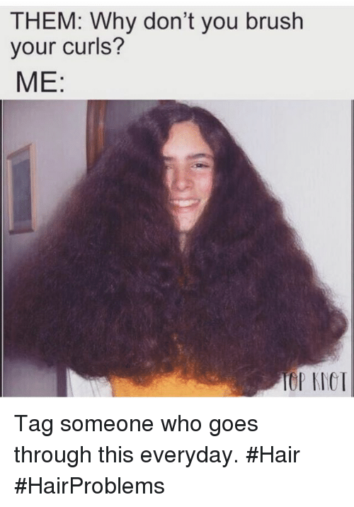 them why dont you brush your curls me tag someone 6512708 🔥 25 best memes about isle of man isle of man memes