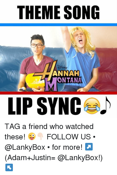 theme songs: THEME SONG  ANNAH  LIP SYNC TAG a friend who watched these! 😜👇🏻 FOLLOW US • @LankyBox • for more! ↗️ (Adam+Justin= @LankyBox!) ↖️