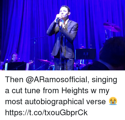 Memes, Singing, and 🤖: Then @ARamosofficial, singing a cut tune from Heights w my most autobiographical verse 😭 https://t.co/txouGbprCk