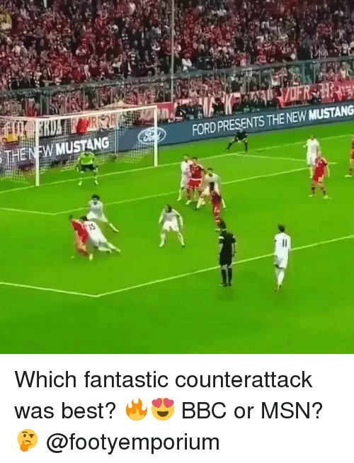 Memes, Best, and Ford: THEN W MUSTANG  FORD PRESENTS THE NEW MUSTANG Which fantastic counterattack was best? 🔥😍 BBC or MSN? 🤔 @footyemporium