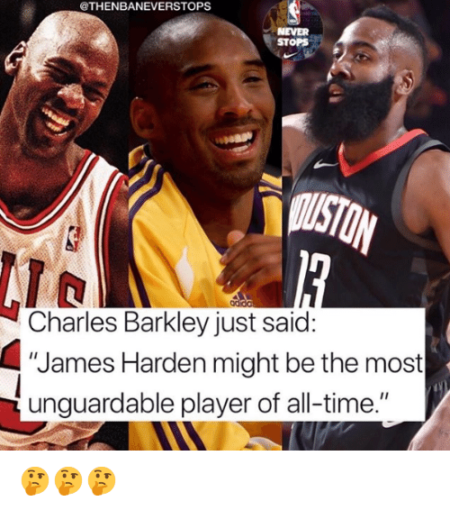 """James Harden, Charles Barkley, and Time: @THENBANEVERSTOPS  NEVER  STOPS  Charles Barkley just said:  """"James Harden might be the most  unguardable player of all-time."""" 🤔🤔🤔"""