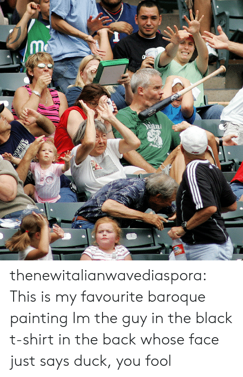 baroque: thenewitalianwavediaspora:  This is my favourite baroque painting   Im the guy in the black t-shirt in the back whose face just says duck, you fool