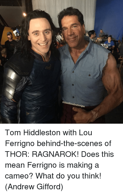 Memes, Mean, and Thor: @theofficiallouferrigno Tom Hiddleston with Lou Ferrigno behind-the-scenes of THOR: RAGNAROK! Does this mean Ferrigno is making a cameo? What do you think!  (Andrew Gifford)