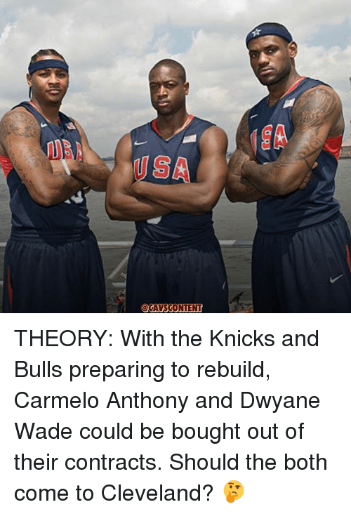 Carmelo Anthony, Dwyane Wade, and New York Knicks: THEORY: With the Knicks and Bulls preparing to rebuild, Carmelo Anthony and Dwyane Wade could be bought out of their contracts. Should the both come to Cleveland? 🤔