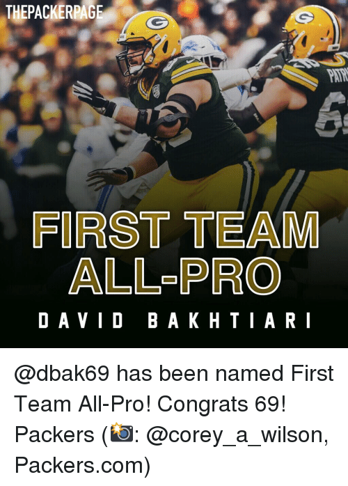 David Bakhtiari: THEPACKERPAGE  FIRST TEAM  ALL-PRO  DAVID BAKHTIARI @dbak69 has been named First Team All-Pro! Congrats 69! Packers (📸: @corey_a_wilson, Packers.com)