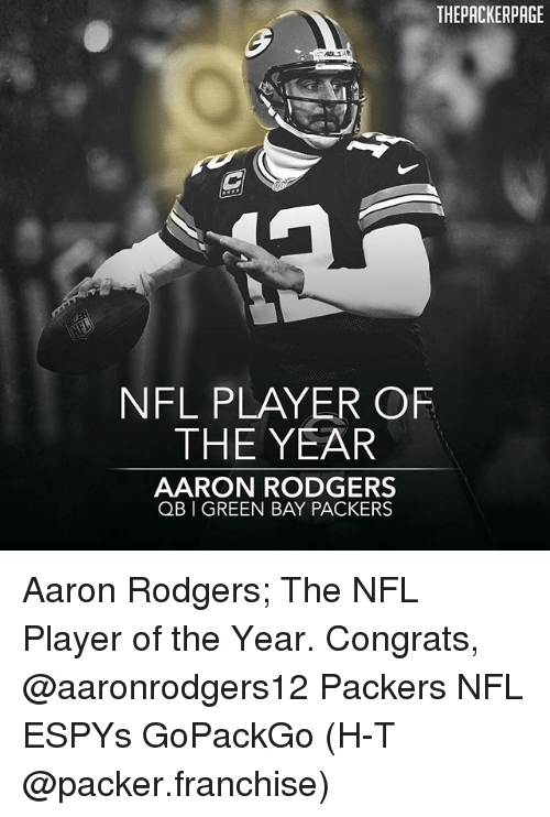 packer: THEPACKERPAGE  NFL PLAYER OF  THE YEAR  AARON RODGERS  QB GREEN BAY PACKERS Aaron Rodgers; The NFL Player of the Year. Congrats, @aaronrodgers12 Packers NFL ESPYs GoPackGo (H-T @packer.franchise)
