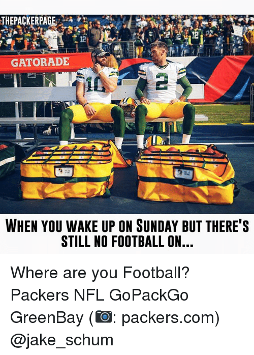 Greenbay: THEPACKERPAGEAzi  GATORADE  WHEN YOU WAKE UP ON SUNDAY BUT THERE S  STILL NO FOOTBALL ON Where are you Football? Packers NFL GoPackGo GreenBay (📷: packers.com) @jake_schum