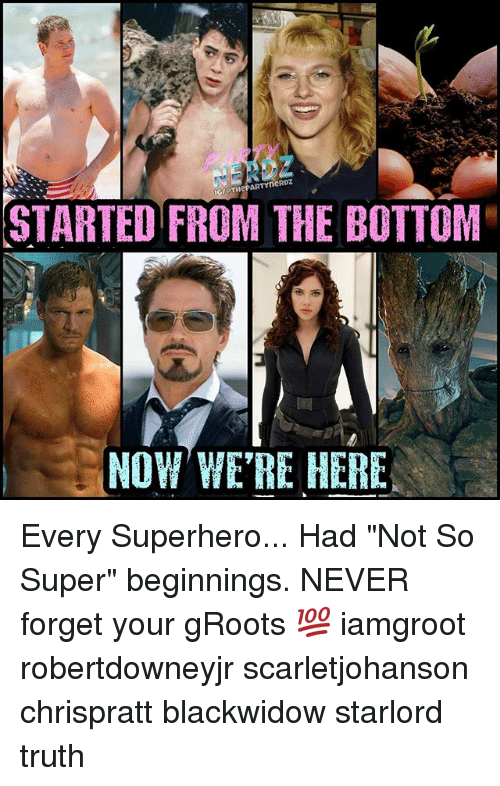 "Started From The Bottom Now Were Here: THePARTYneRDZ  STARTED FROM THE BOTTOM  NOW WERE HERE Every Superhero... Had ""Not So Super"" beginnings. NEVER forget your gRoots 💯 iamgroot robertdowneyjr scarletjohanson chrispratt blackwidow starlord truth"