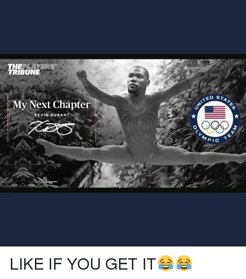 Basketball, Kevin Durant, and Sports: THEPLAYERS  TRIBUNE  STATE  My Next Chapter  KEVIN DURANT  MPIC LIKE IF YOU GET IT😂😂