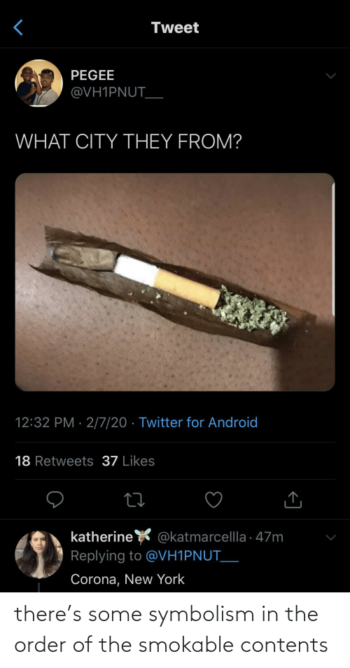 symbolism: there's some symbolism in the order of the smokable contents