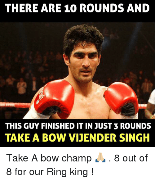 ring king: THERE ARE 10 ROUNDS AND  THIS GUY FINISHED ITIN JUST 3 ROUNDS  TAKE A BOW TVIJENDER SINGH Take A bow champ  🙏🏼 . 8 out of 8 for our Ring king !