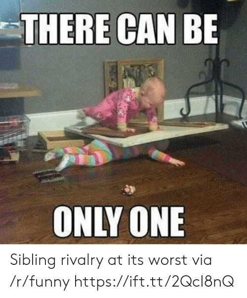 Sibling Rivalry: THERE CAN BE  ONLY ONE Sibling rivalry at its worst via /r/funny https://ift.tt/2QcI8nQ