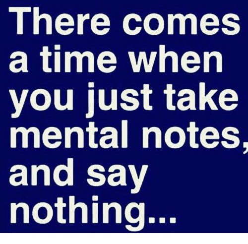 Memes, Time, and 🤖: There comes  a time when  you just take  mental notes  and say  nothing.