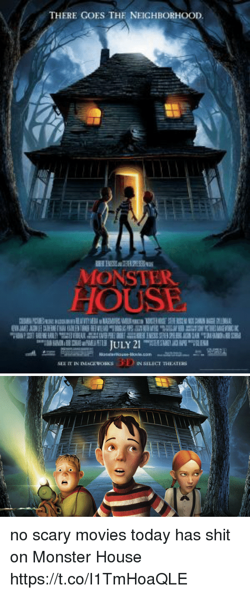 Funny, Monster, and Movies: THERE GOES THE NEICHBORHOOD  MONSTER  HOUSE no scary movies today has shit on Monster House https://t.co/I1TmHoaQLE