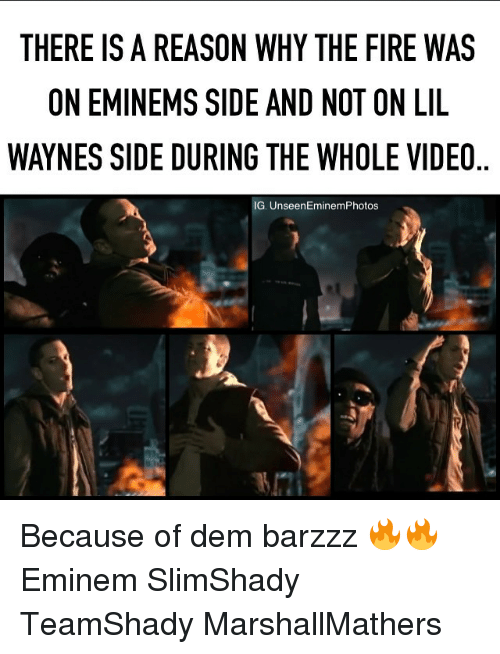 eminem photos: THERE IS A REASON WHY THE FIRE WAS  ONEMINEMS SIDE AND NOT ON LIL  WAYNES SIDE DURING THE WHOLE VIDEO  G. Unseen Eminem Photos Because of dem barzzz 🔥🔥 Eminem SlimShady TeamShady MarshallMathers