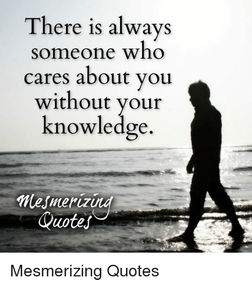 Who Cares Quotes: 25+ Best Memes About Mesmerize