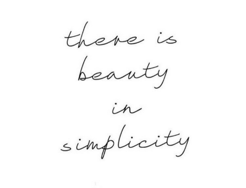 Simplicity: there is  beanty  in  simplicity