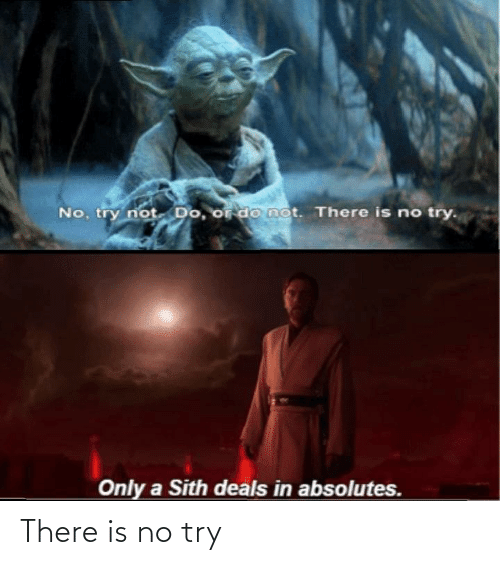 there is no try: There is no try