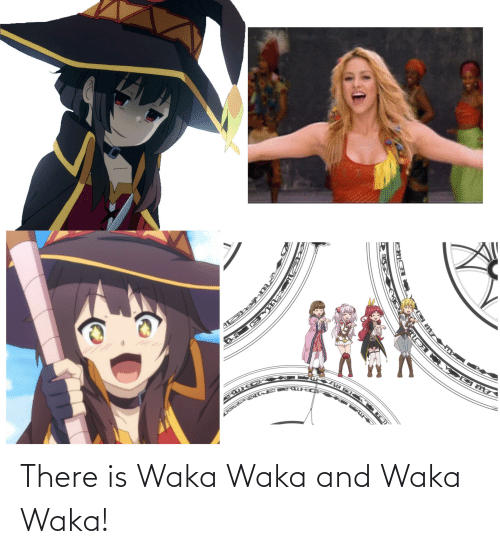waka waka: There is Waka Waka and Waka Waka!
