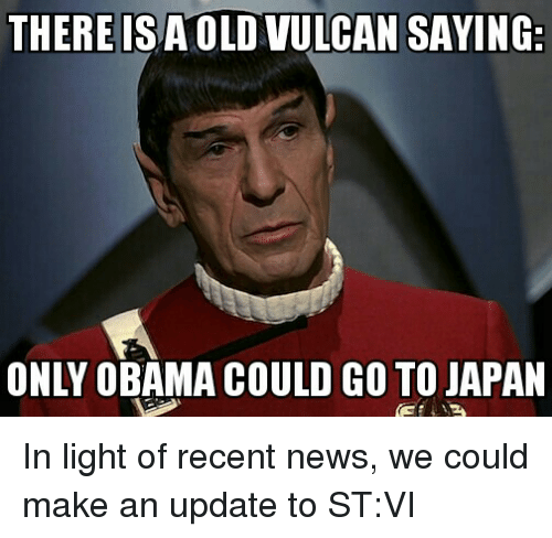 Japan Latest News Update: THERE ISAOLDVULCAN SAYING ONLY OBAMA COULD GO TO JAPAN In