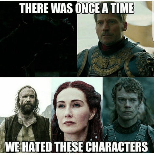 wees: THERE WAS ONCE A TIME  WEE HATED THESE CHARACTERS