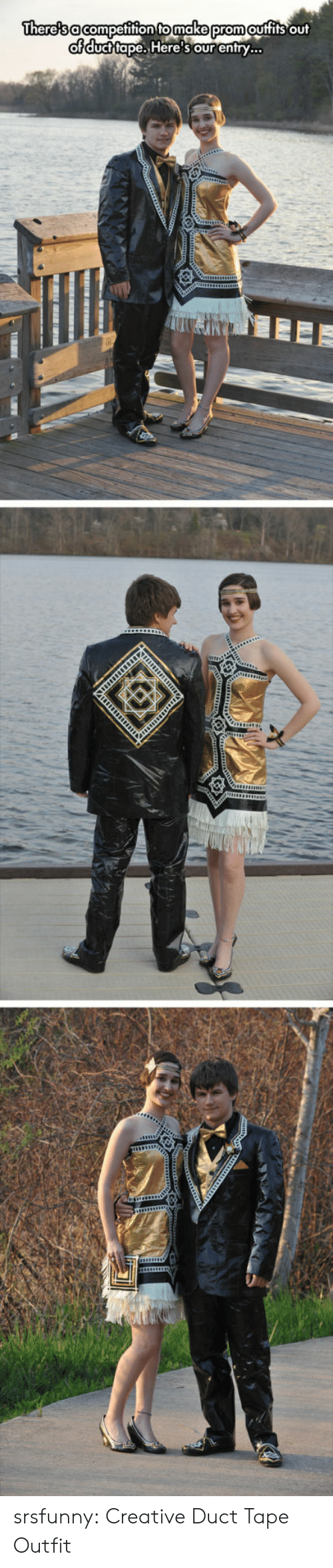 duct tape: There's a competition to make prom outfits out  of duct tape. Here's our entry... srsfunny:  Creative Duct Tape Outfit