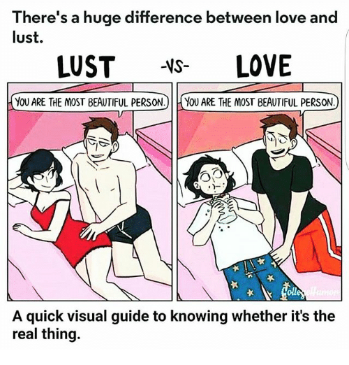 Memes, 🤖, and Huge: There's a huge difference between love and  lust.  LUST  NS  LOVE  YOU ARE THE MOST BEAUTIFUL PERSON  YOU ARE THE MOST BEAUTIFUL PERSON  A quick visual guide to knowing whether it's the  real thing.
