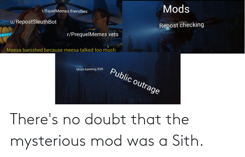 Doubt: There's no doubt that the mysterious mod was a Sith.