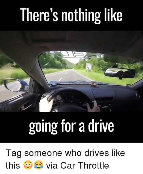 throttle: There's nothing like  going for a drive Tag someone who drives like this 😳😂  via Car Throttle