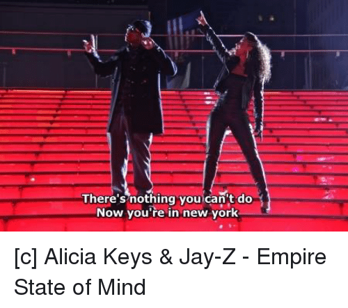 25 best memes about empire state of mind empire state of empire jay and jay z theres nothing you cant do now malvernweather Images