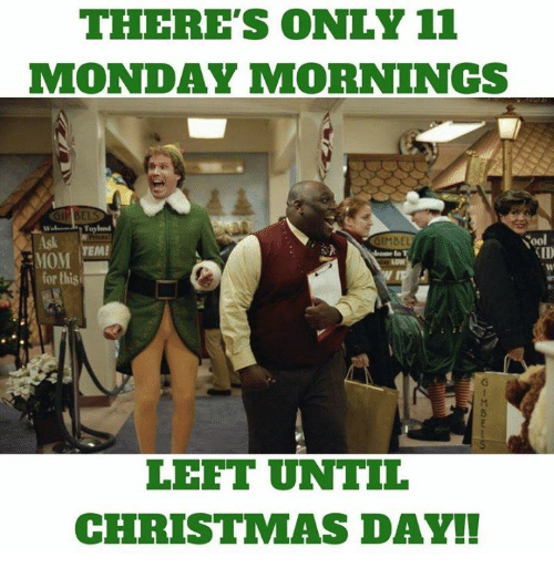 christmas funny and mondays theres only 11 monday mornings sool ilmbel id for - How Many Mondays Until Christmas