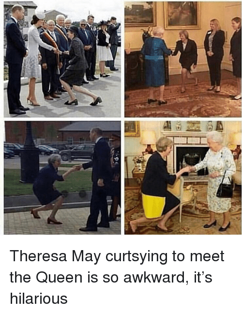 Theresa: Theresa May curtsying to meet the Queen is so awkward, it's hilarious
