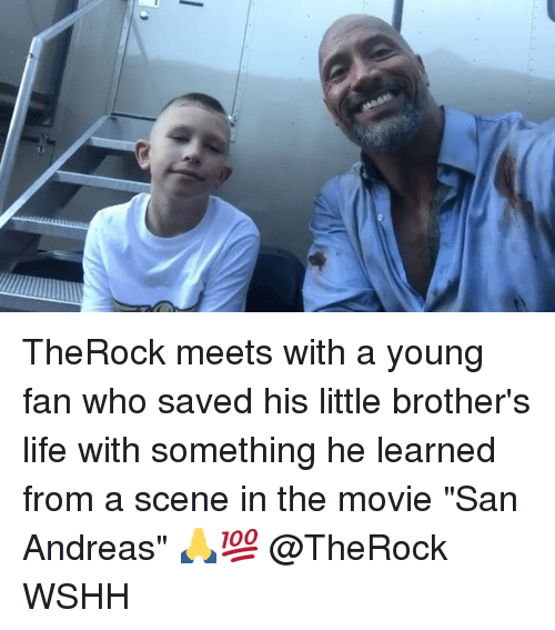 """fanning: TheRock meets with a young fan who saved his little brother's life with something he learned from a scene in the movie """"San Andreas"""" 🙏💯 @TheRock WSHH"""