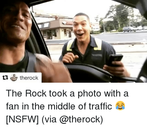 Nsfw, Sports, and The Rock: therock The Rock took a photo with a fan in the middle of traffic 😂 [NSFW] (via @therock)