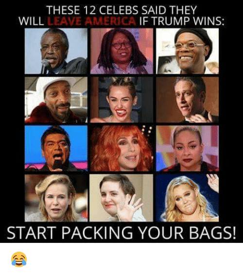 If Trump Wins: THESE 12 CELEBS SAID THEY  WILL  LEAVE AMERICA  IF TRUMP WINS:  START PACKING YOUR BAGS! 😂