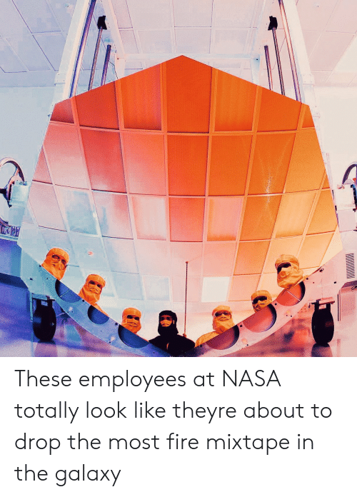 Fire Mixtape: These employees at NASA totally look like theyre about to drop the most fire mixtape in the galaxy